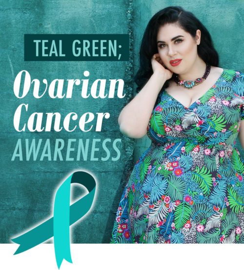 Teal Green for Ovarian Cancer awareness month