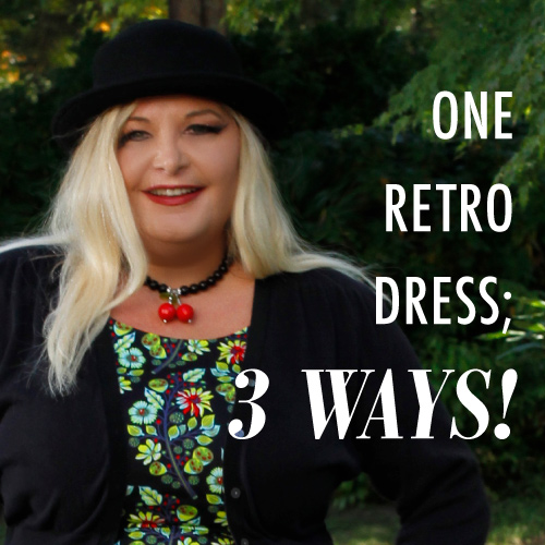 One retro dress, three ways blog post